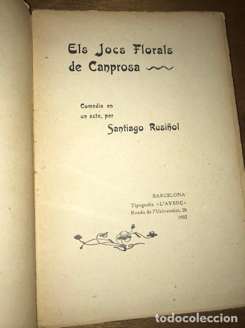 Libros antiguos: Els jocs florals de Canprosa. Comedia en un acte. Santiago Rusiñol. Teatre. Primera ed. 1902 - Foto 3 - 137275198