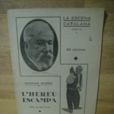 Alte Bücher - l'hereu escampa - santiago rusiñol - la escena catalana nº 357 , año 1932 - 137297546