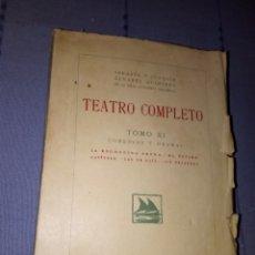 Libros antiguos: TEATRO COMPLETO TOMO XI SERAFIN Y JOAQUÍN ALVAREZ QUINTERO ESPASA CALPE 1923. Lote 139243910