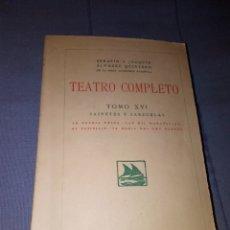 Libros antiguos: TEATRO COMPLETO TOMO XVI SERAFIN Y JOAQUÍN ALVAREZ QUINTERO ED MADRID 1928 - RUSTICA 1923. Lote 139244709