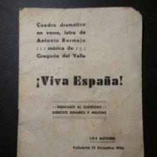 Libros antiguos: VIVA ESPAÑA. CUADRO DRAMÁTICO A. BERMEJO Y GREGORIO DEL VALLE 1936 GUERRA CIVIL. Lote 140132184