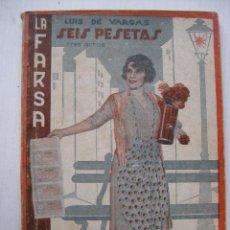 Libros antiguos: LA FARSA - SEIS PESETAS Nº152 - AÑO 1930. Lote 140134938