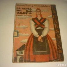 Libri antichi: EL ALMA DE LA ALDEA . LINARES RIVAS Y MENDEZ DE LA TORRE 1930. COMEDIA EN 3 ACTOS.. Lote 140209634