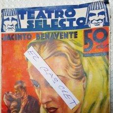 Libros antiguos: TEATRO SELECTO - LA MALQUERIDA - JACINTO BENAVENTE --. Lote 140404366