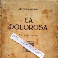 Libros antiguos: LA DOLOROSA - VENTURA GASSOL -. Lote 140406174