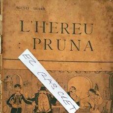 Libros antiguos: L . HEREU PRUNA - AGUSTI MORER ANY 1914 -. Lote 140406690