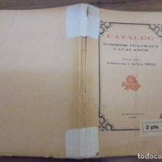 Libros antiguos: CATÀLEG D'OBRES TEATRALS CATALANES PUBLICAT PER LA LLIBERIA I ARXIU MILLÀ BARCELONA 1926 . Lote 140483398
