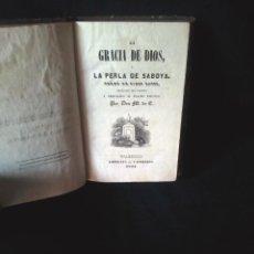 Libros antiguos: LA GRACIA DE DIOS O LA PERLA DE SABOYA Y LA RUEDA DE LA FORTUNA - 1 TOMO - 1844/1843. Lote 140528882