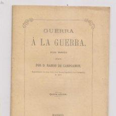 Libros antiguos: RAMÓN DE CAMPOAMOR: GUERRA A LA GUERRA. DOLORA DRAMÁTICA. MADRID 1873 ASTURIAS NAVIA. Lote 140593042