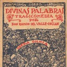 Libros antiguos: RAMÓN DEL VALLE-INCLÁN - DIVINAS PALABRAS. Lote 141364358