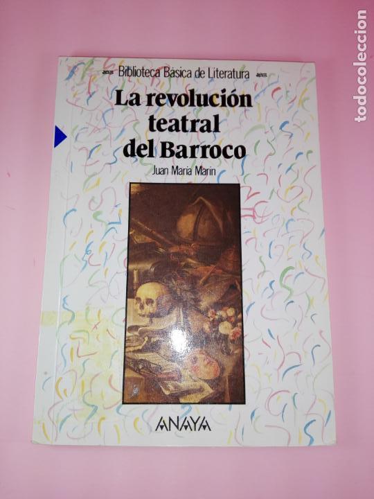 **LIBRO-LA REVOLUCIÓN TEATRAL DEL BARROCO-JUAN MARÍA MARÍN-ANAYA-1990-COLECIONISTAS-BUEN ESTADO (Libros antiguos (hasta 1936), raros y curiosos - Literatura - Teatro)