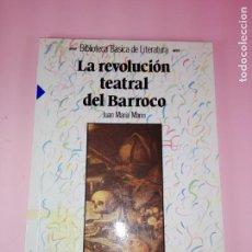 Libros antiguos: **LIBRO-LA REVOLUCIÓN TEATRAL DEL BARROCO-JUAN MARÍA MARÍN-ANAYA-1990-COLECIONISTAS-BUEN ESTADO. Lote 141733642