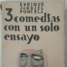 Libros antiguos: ENRIQUE JARDIEL PONCELA. 3 COMEDIAS CON UN SOLO ENSAYO. 1939. Lote 142054194