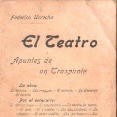 Libros antiguos: FEDERICO URRECHA : EL TEATRO - APUNTES DE UN TRASPUNTE (ANTONIO LÓPEZ, 1900). Lote 142266418