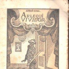 Libros antiguos: ADRIÀ GUAL : ARLEQUÍ VIVIDOR (ARTÍS, 1912). Lote 142266838
