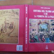 Libros antiguos: HISTORIA DEL TEATRO APOLO Y DE LA VERBENA DE LA PALOMA. LÓPEZ RUIZ, JOSÉ-TAPA DURA-EL AVAPIES. Lote 143905150