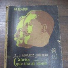 Libros antiguos: CABRITA QUE TIRA AL MONTE... SERAFIN Y JOAQUIN ALVAREZ QUINTERO. 1916.. Lote 143974274