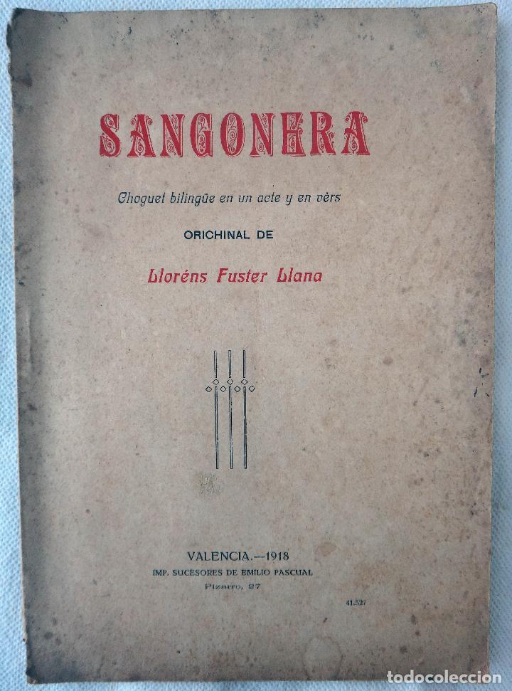FOLLETO O LIBRO, SANGONERA , LLORENS FUSTER LLANA , VALENCIA 1918, EN VALENCIANO ,ORIGINAL RF1 (Libros antiguos (hasta 1936), raros y curiosos - Literatura - Teatro)