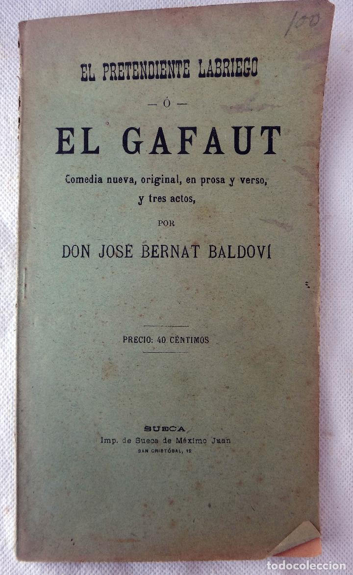 FOLLETO O LIBRO, EL PRETENDIENTE LABRIEGO O EL GAFAUT , JOS BERNAT BALDOVI, SUECA 1913 ,RF1 (Libros antiguos (hasta 1936), raros y curiosos - Literatura - Teatro)