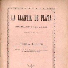 Libros antiguos: PERE TORRES : LA LLANTIA DE PLATA (EUDALT PUIG, 1876) TEATRE CATALÀ. Lote 144498586