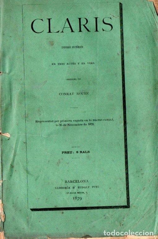 CONRAT ROURE : CLARÍS (EUDALT PUIG, 1879) EN CATALÁN (Libros antiguos (hasta 1936), raros y curiosos - Literatura - Teatro)