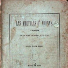 Libros antiguos: JOSEPH MARIA ARNAU : LAS AMETLLAS D' ARENYS (LÓPEZ, 1866) TEATRE CATALÀ. Lote 144595262