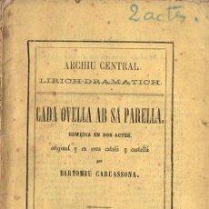 Libros antiguos: BARTOMEU CARCASSONA : CADA OVELLA AB SA PARELLA (GASPAR, 1866) TEATRE CATALÀ. Lote 144595418