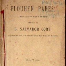 Libros antiguos: SALVADOR CORT : PLOUHEN PARES (CASANOVAS, 1877) TEATRE CATALÀ. Lote 144595710