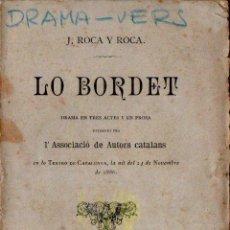 Libros antiguos: J. ROCA Y ROCA : LO BORDET (LÓPEZ, 1886) TEATRE CATALÀ. Lote 144596046