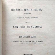 Libros antiguos: LOS MANDAMIENTOS DEL TIO COMEDIA . DON JOSÉ DE FUENTES (AUTÓGRAFO) Y DON AURELIO ALCÓN 1870. Lote 144741982