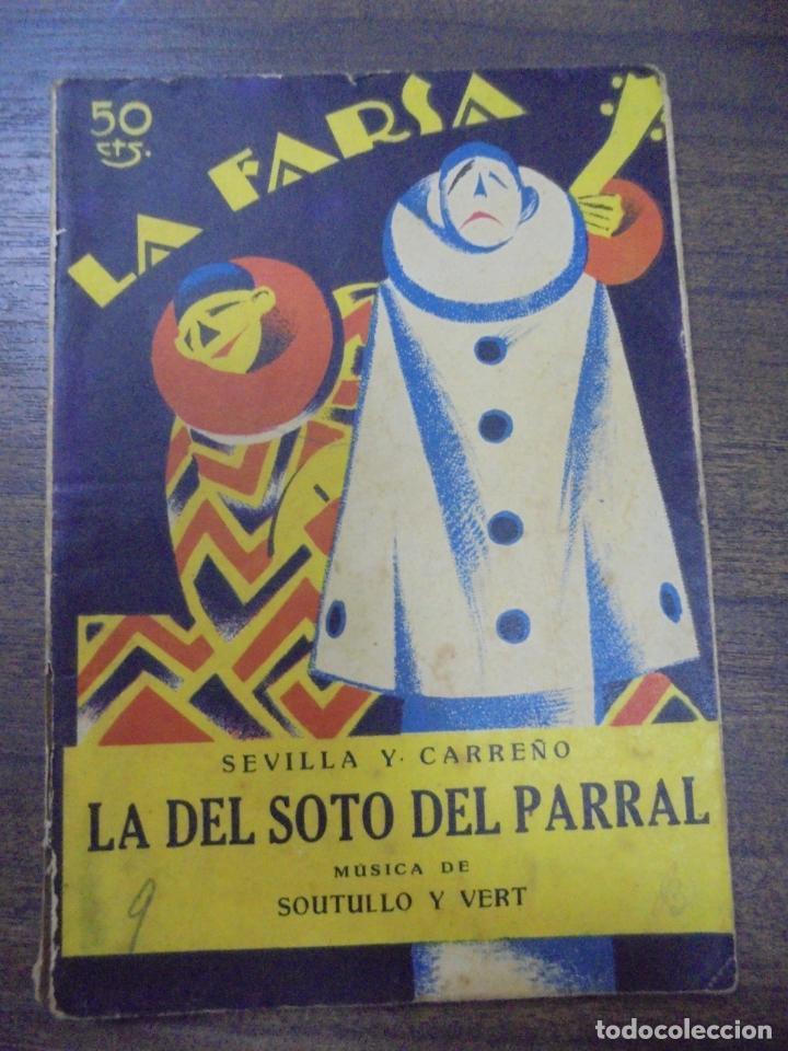 LA DEL SOTO DEL PARRAL. SEVILLA Y CARREÑO. MUSICA DE SOUTULLO Y VERT. LA FARSA. 1927. (Libros antiguos (hasta 1936), raros y curiosos - Literatura - Teatro)