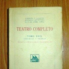 Libros antiguos: TEATRO COMPLETO. TOMO XXIX : COMEDIAS Y DRAMAS / SERAFÍN Y JOAQUÍN ÁLVAREZ QUINTERO. Lote 146224926