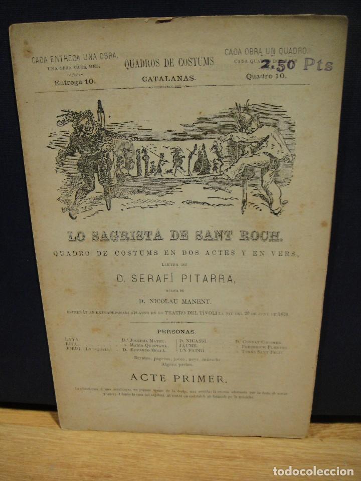 QUADROS DE COSTUMS CATALANAS - LO SAGRISTÁ DE SANT ROCH - SERAFI PITARRA - AÑO 1874 (Libros antiguos (hasta 1936), raros y curiosos - Literatura - Teatro)
