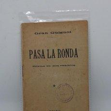 Libros antiguos: GRAN GUIGNOL , PASA LA RONDA , DRAMA EN DOS CUADROS 1913. Lote 146703102