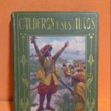 Libros antiguos: CALDERON Y SUS AUTOS -LOS GRANDES HOMBRES-ILUSTRACION MYRABACH EDIT. ARALUCE 10 DICI. 1928 EXCELENTE. Lote 146715490