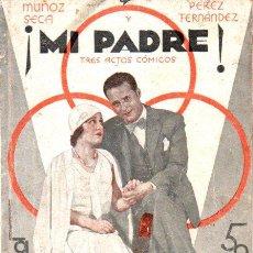 Libros antiguos: MUÑOZ SECA - PEREZ FERNANDEZ : MI PADRE (LA FARSA, 1932). Lote 146728854