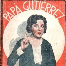 Libros antiguos: SERRANO ANGUITA : PAPÁ GUTIÉRREZ (LA FARSA, 1930). Lote 146732674
