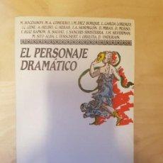 Libros antiguos: EL PERSONAJE DRAMATICO. VVAA. COLECCIÓN PERSILES. ED TAURUS. 1985 316 PÁG. Lote 146760974