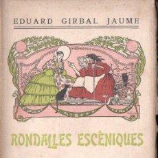 Libros antiguos: EDUARD GIRBAL JAUME : RONDALLES ESCÈNIQUES (1913) TEATRE INFANTIL CATALÀ. Lote 146940486