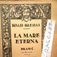 Libros antiguos: LLIBRE - LA MARE ETERNA - DRAMA - EN ACTES - INGNASI IGLESIAS -. Lote 146965722