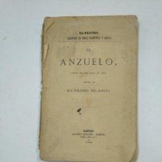 Libros antiguos: EL ANZUELO. COMEDIA EN TRES ACTOS EN VERSO. EUSEBIO BLASCO. ALONSO GULLON MADRID 1874. TDK359. Lote 147503662