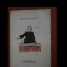 Libros antiguos: FEMINISTA. MONOLEG. SANTIAGO RUSIÑOL. Lote 147504082