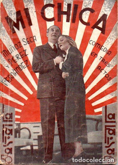 MUÑOZ SECA - PEREZ FERNANDEZ : MI CHICA (LA FARSA, 1935) (Libros antiguos (hasta 1936), raros y curiosos - Literatura - Teatro)