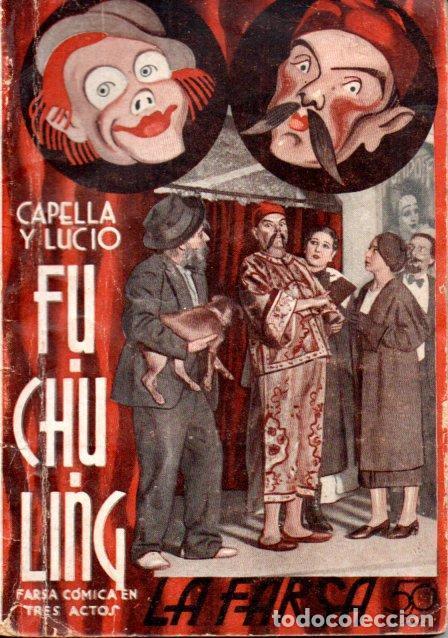CAPELLA Y LUCIO : FU CHU LING (LA FARSA, 1935) (Libros antiguos (hasta 1936), raros y curiosos - Literatura - Teatro)