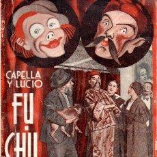 Libros antiguos: CAPELLA Y LUCIO : FU CHU LING (LA FARSA, 1935). Lote 147599162