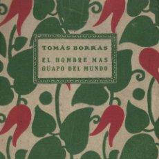 Libros antiguos: TOMÁS BORRÁS, EL HOMBRE MÁS GUAPO DEL MUNDO. MÚSICA: CONRADO DEL CAMPO Y ÁNGEL BARRIOS. 1920. 1ª ED.. Lote 136089742
