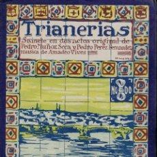 Libros antiguos: PEDRO MUÑOZ SECA Y PEDRO PÉREZ FERNÁNDEZ, TRIANERÍAS. MÚSICA: AMADEO VIVES.. Lote 136091342