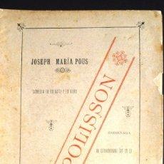 Libros antiguos: LO POLISSON JOSEPH MARÍA POUS 1888 DEDICATÒRIA AUTÒGRAFA A JAUME CAPDEVILA, ACTOR, DIRECTOR I AUTOR.. Lote 147742518