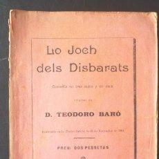 Libros antiguos: LO JOCH DELS DISBARATS TEODORO BARÓ 1896 COMEDIA EN TRES ACTES Y EN VERS. FRANCISCO BADIA, IMPRESOR,. Lote 147745418