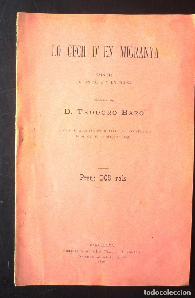LO GECH D'EN MIGRANYA TEODORO BARÓ 1896 SAINETE EN UN ACTE Y EN PROSA, TEATRO CATALÁ, ROMEA, (Libros antiguos (hasta 1936), raros y curiosos - Literatura - Teatro)